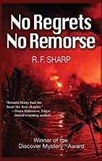 No Regrets, No Remorse by R. F. Sharp