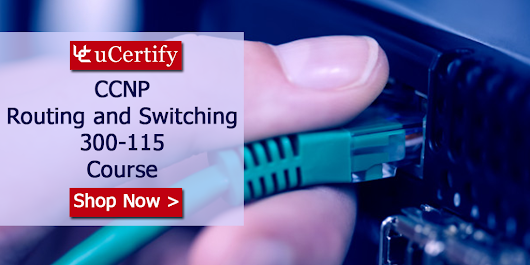 Move Your Step Further For Cisco CCNP Certification With uCertify Course