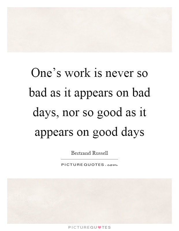 Good Bad Day Quotes Managementdynamicsinfo