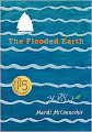 Youth Services Book Review calls The Flooded Earth by Mardi McConnochie