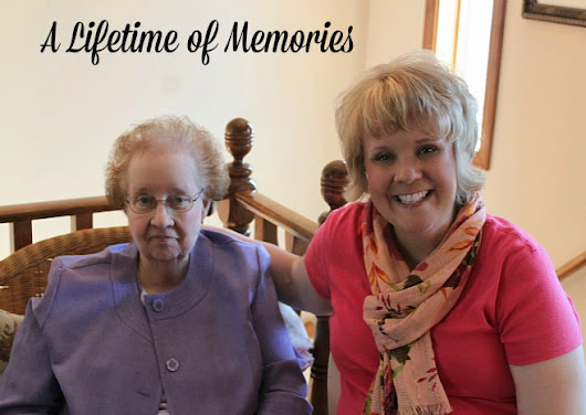 A Lifetime of Memories and a Mother's Day Blessing - Shari A. Miller