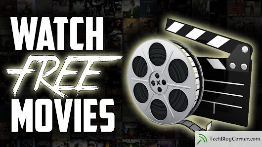 20 Best Websites To Watch Free Movies On The Internet - TechBlogCorner®