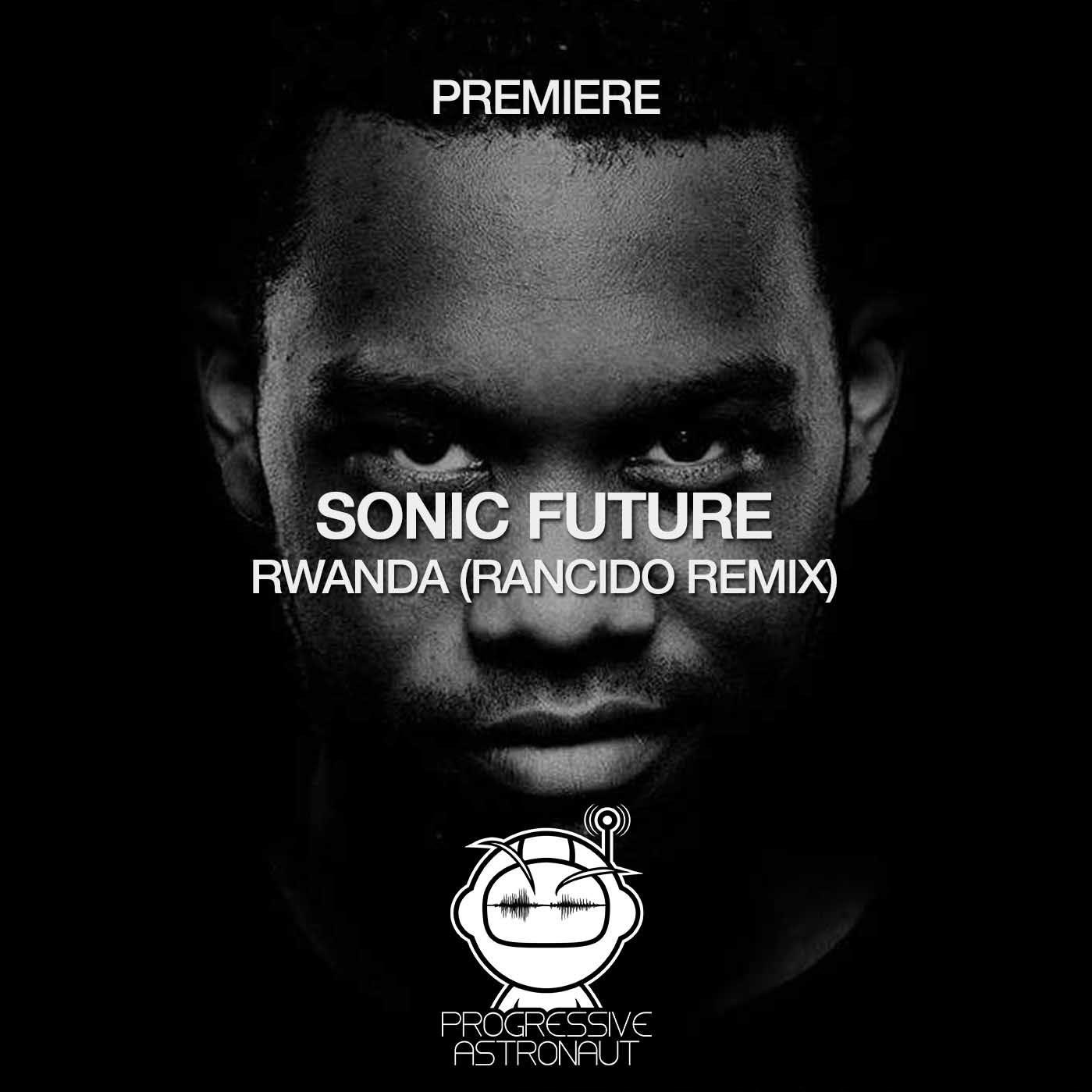 Sonic Future - Rwanda (Rancido Remix)