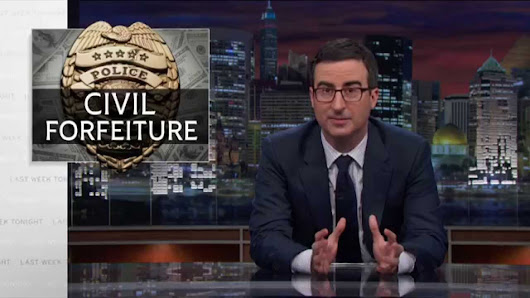 John Oliver on Civil Forfeiture