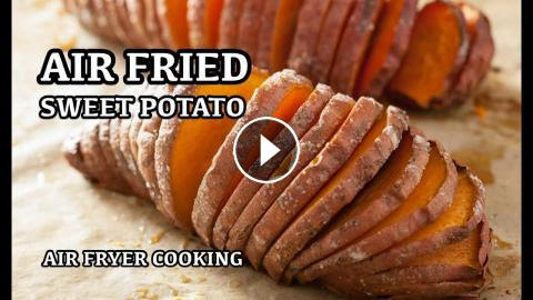 Air Fryer Sweet Potatoes - Hassleback Recipe - Air Fried Baked Potato