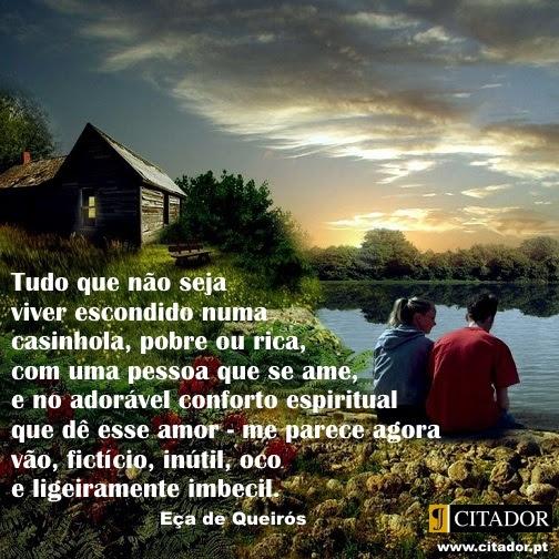 Amor E Uma Cabana Eca Queiros Frase Inspiradora Em Imagem Citador