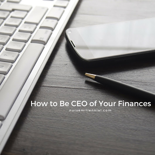 How to Be CEO of Your Finances