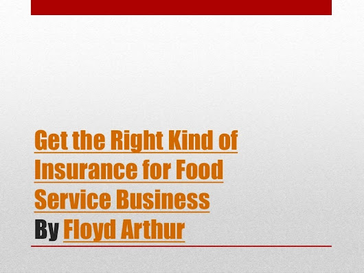 Get the right kind of insurance for food service business by Floyd Ar…