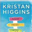 Now That You Mention It ~ Kristan Higgins