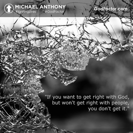 "Michael Anthony on Twitter: ""If you want to get right with GOD, but won't get right with PEOPLE, you don't get it. #IgnitingLives  #GodFactor """