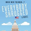 Everybody Shrugged: A timely tale of government overreach with Pythonesque overtones