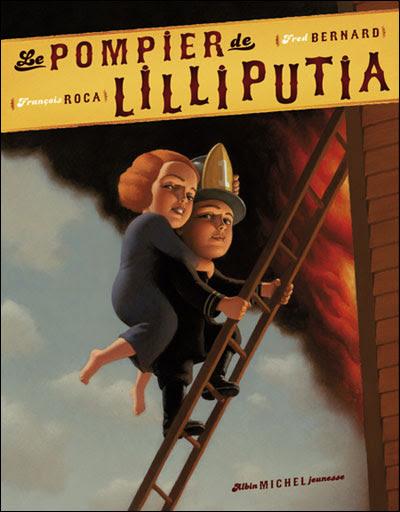 Le pompier de Lilliputia de Fred Bernard et François Roca