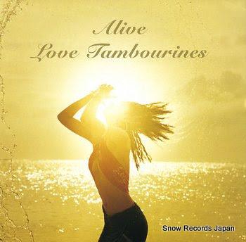 LOVE TAMBOURINES alive