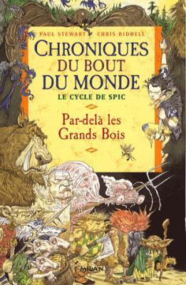 Couverture Chroniques du bout du monde, Le Cycle de Spic, tome 1 : Par-delà les Grands Bois