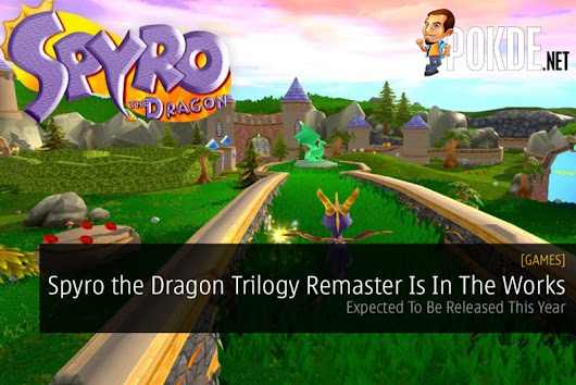 Spyro the Dragon Trilogy Remaster Is In The Works - Expected To Be Released This Year – Pokde