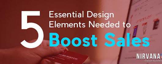 5 Essential Design Elements Needed to Boost Sales – Nirvana US Blog