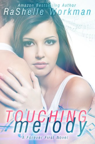 Touching Melody (A Forever First Novel) by RaShelle Workman