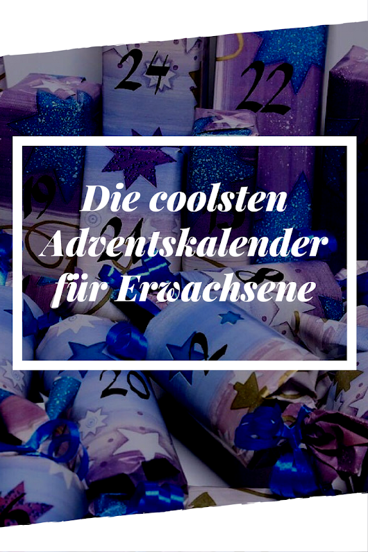Die Coolsten Adventskalender 2017