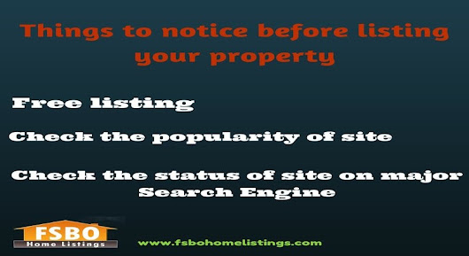 FSBO Home Listings   –  Things to notice before listing your property