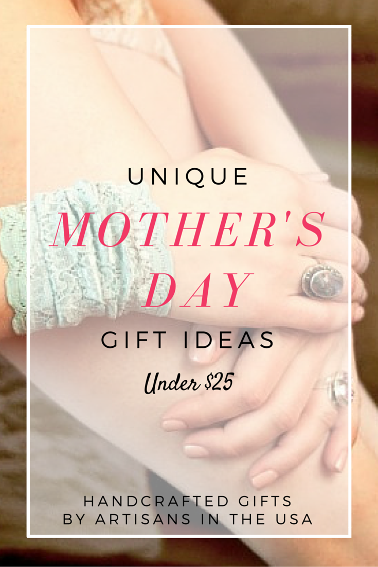 Unique Mother\u2019s Day Gifts Under $25  aftcra blog
