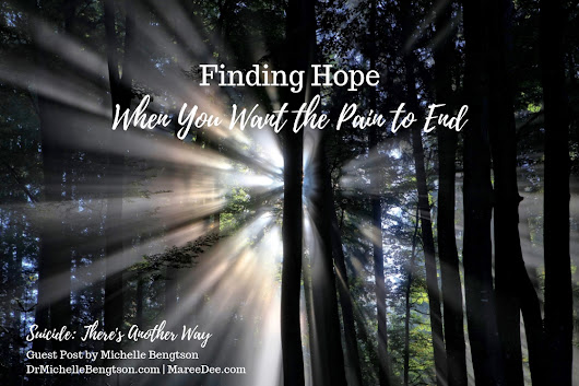 Finding Hope When You Want the Pain to End - Guest Post by Dr. Michelle Bengtson | Embracing the Unexpected