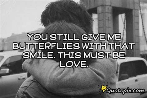Still Give Me Butterflies Quotes