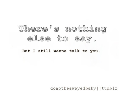 Theres Nothing Else To Say Love Quote Graphics99com