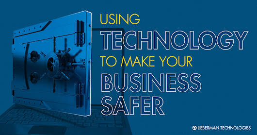 Using Technology to Make Your Business Safer