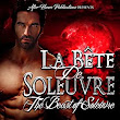 La Bête de Soleuvre: The Beast of Soleuvre - Kindle edition by Elisabeth -, Crystallized Editing. Paranormal Romance Kindle eBooks @ Amazon.com.