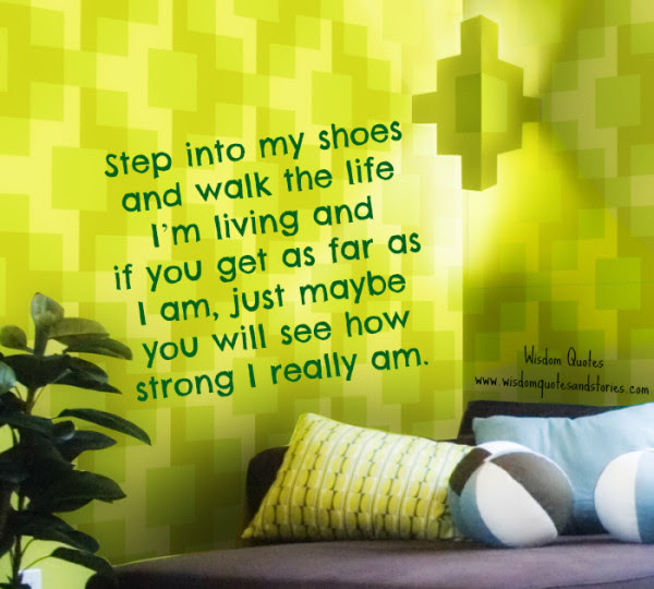 Step Into My Shoes Wisdom Quotes Stories