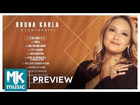 Bruna Karla - Preview Exclusivo do CD Incomparável (Lançamento 2017)