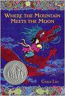 Where the Mountain Meets the Moon by Grace Lin: Book Cover