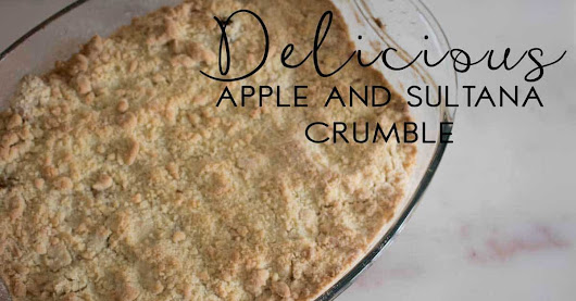 Declicious Bramley Apple and Sultana Crumble Recipe