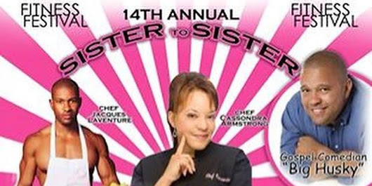 Sister to Sister Fitness Festival hosted by Celebrity CHef