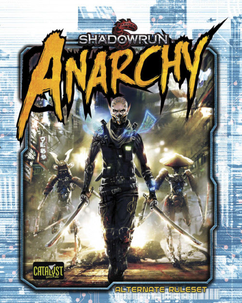 A World Without (Dice Pool) Limits: A Review of Shadowrun: Anarchy