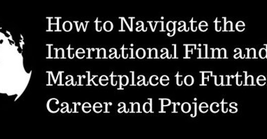 Stage 32 Next Level Education: How to Navigate the International Film and Television Marketplace to Further Your Career and Projects