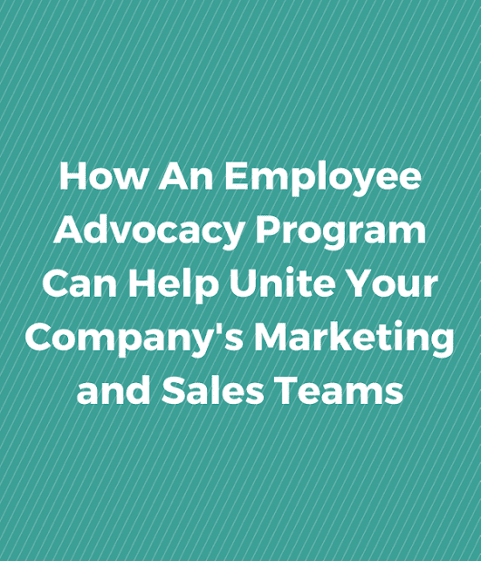 How an Employee Advocacy Program Unites Marketing & Sales Teams