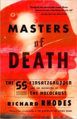 Master Death Richard Rhodes Einsatzgruppen Nazi Killing Squads