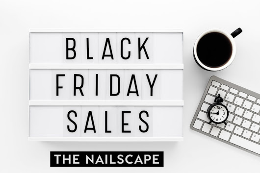 WIN BLACK FRIDAY WITH THESE NAIL SALES