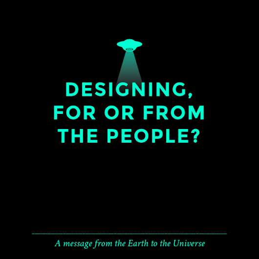 Designing FOR or FROM the people?