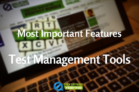 5 Most Important Features to Look for in Test Management Tools