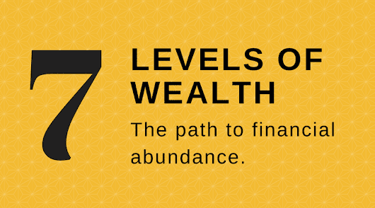 The Seven Levels of Wealth
