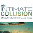 An Intimate Collision: a book review