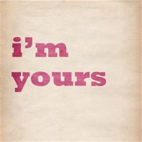I Am All Yours Love Quotes