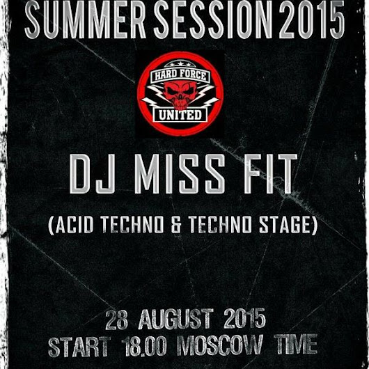 DJ Miss Fit - Hard Force United Summer 2015 Excluzive Mix TiK ToK
