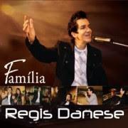 """Regis Danese: música """"Família"""" é base para a pregação sobre """"erros da Bíblia"""""""