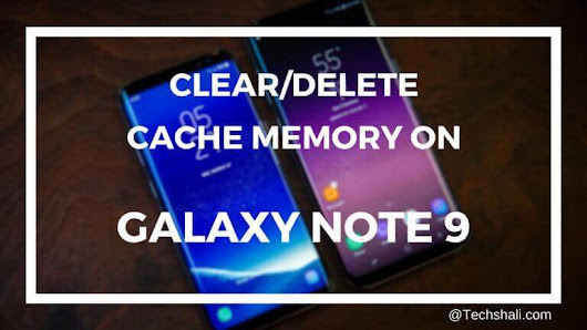 How to Clear Cache on the Galaxy Note 9