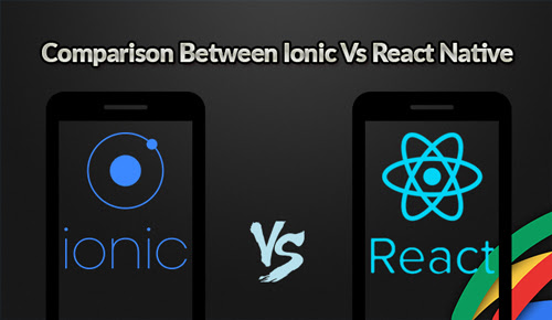 Comparison Between Ionic Vs React Native
