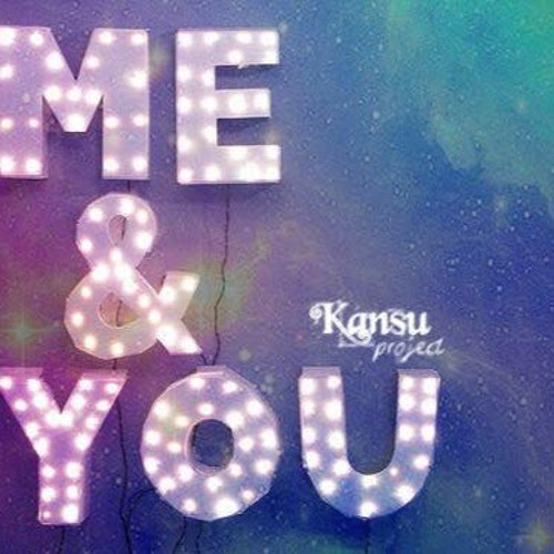 Me & You by Kansuproject