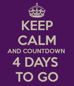 keep calm 4 days to go